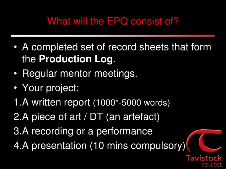 What will the EPQ consist of?