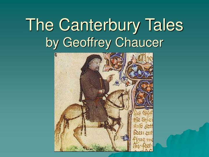 The canterbury tales by geoffrey chaucer