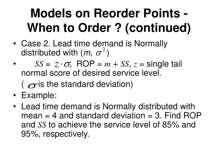 Models on Reorder Points - When to Order ? (continued)