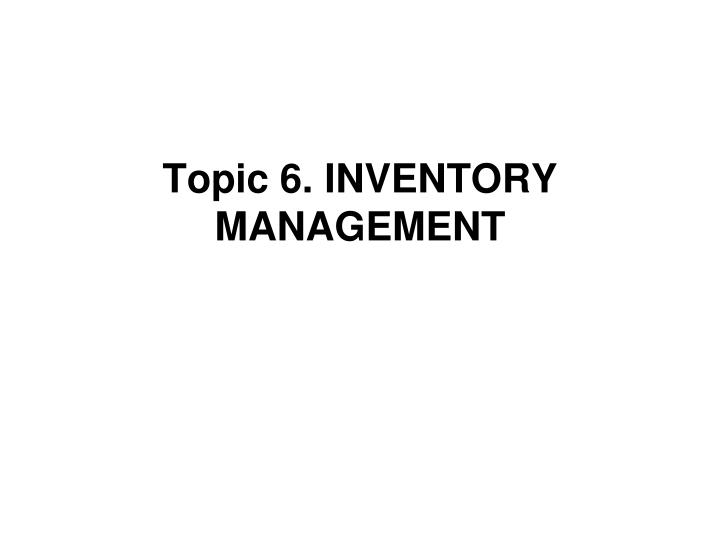 Topic 6 inventory management