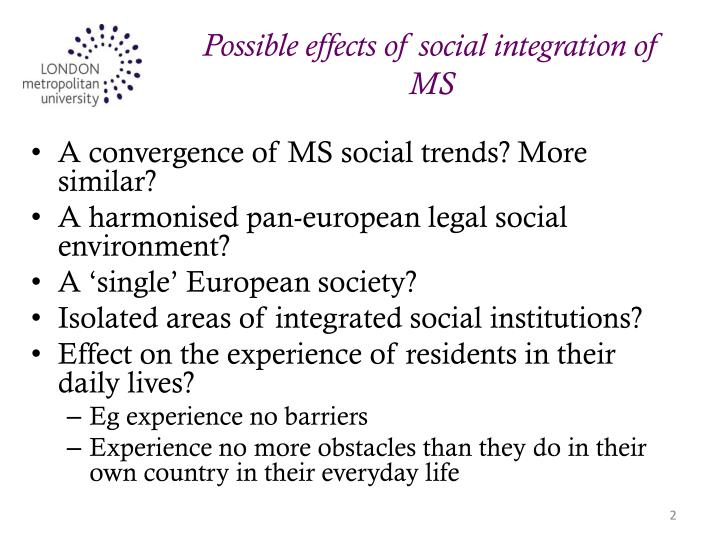 Possible effects of social integration of ms