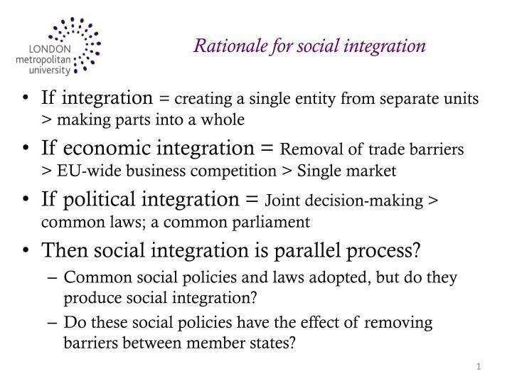Rationale for social integration