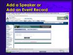 add a speaker or add an event record