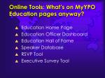 online tools what s on myypo education pages anyway