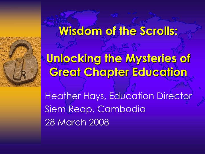 wisdom of the scrolls unlocking the mysteries of great chapter education n.