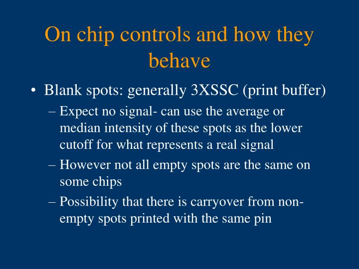 On chip controls and how they behave