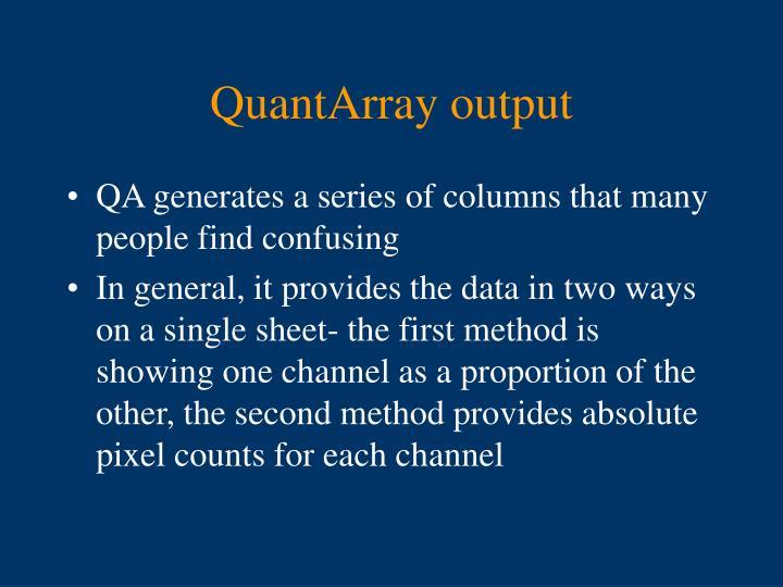 QuantArray output
