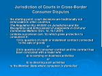 jurisdiction of courts in cross border consumer disputes