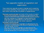 two opposite models of regulation and supervision