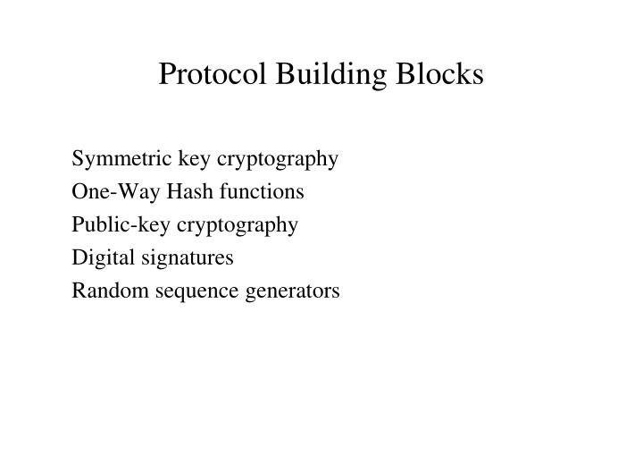 Protocol Building Blocks
