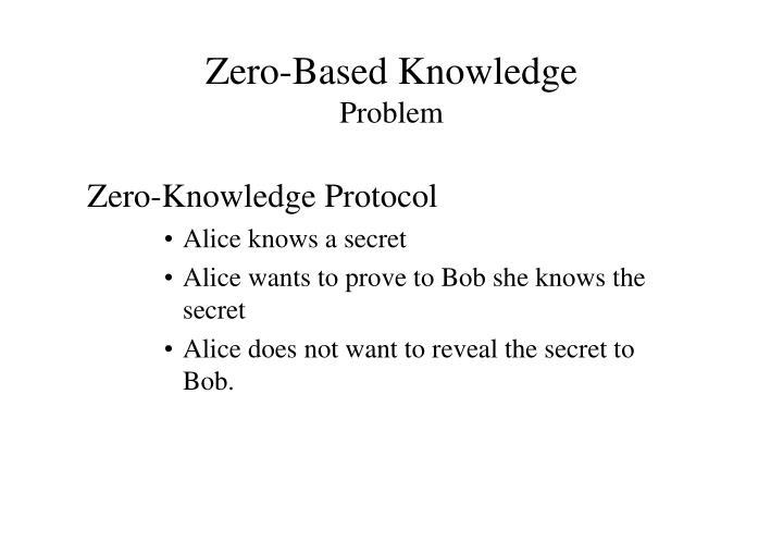 Zero-Based Knowledge