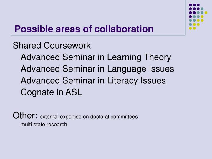Possible areas of collaboration