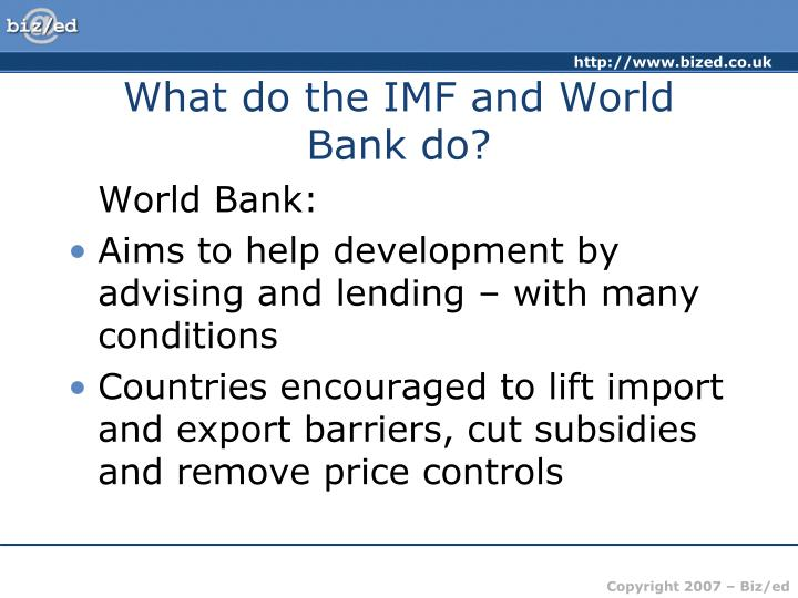What do the IMF and World Bank do?