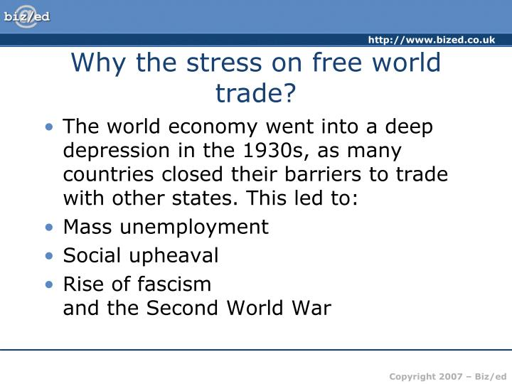 Why the stress on free world trade?