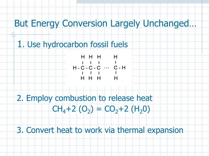 But Energy Conversion Largely Unchanged…