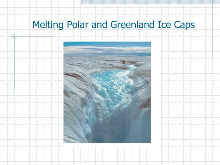 Melting Polar and Greenland Ice Caps