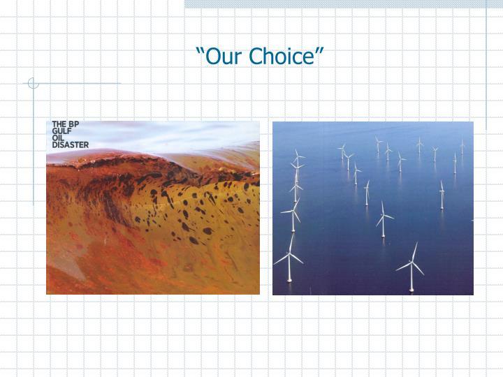"""""""Our Choice"""""""