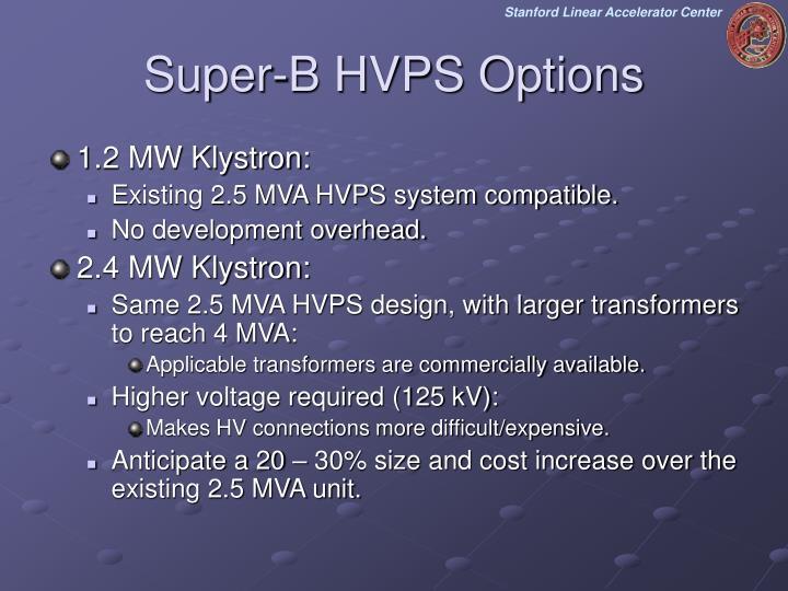 Super-B HVPS Options