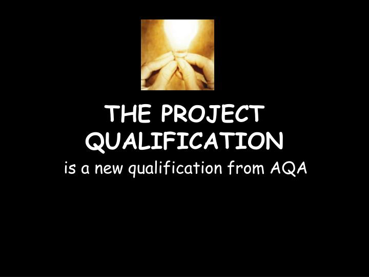 The project qualification