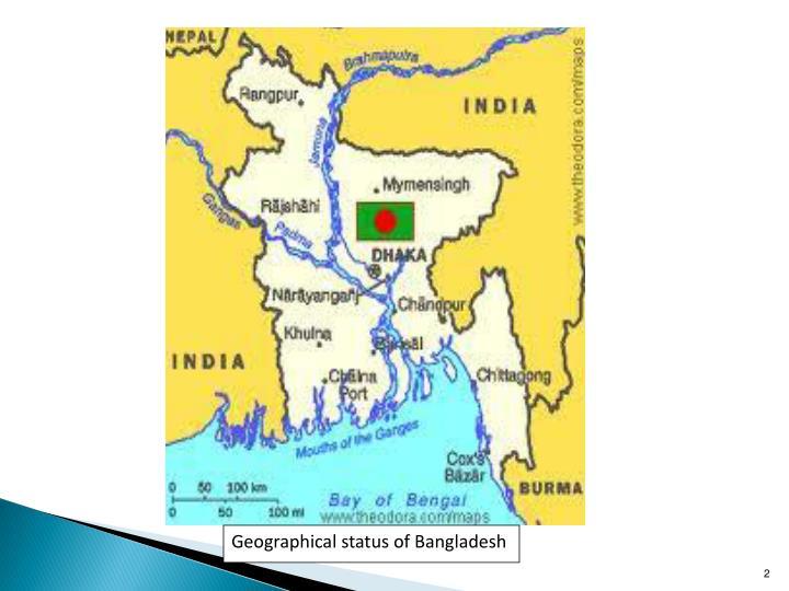 Geographical status of Bangladesh