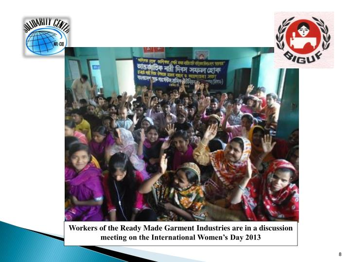 Workers of the Ready Made Garment Industries are in a discussion meeting on the International Women's Day 2013