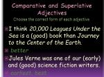 comparative and superlative adjectives choose the correct form of each adjective2
