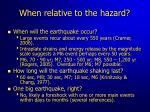 when relative to the hazard