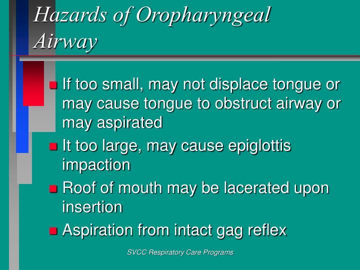 Hazards of Oropharyngeal Airway