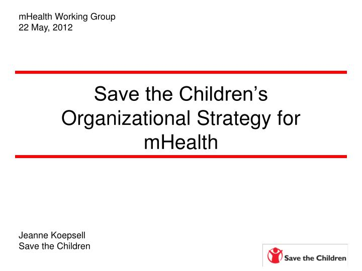 save the children s organizational strategy for mhealth n.