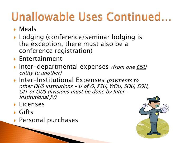 Unallowable Uses Continued…