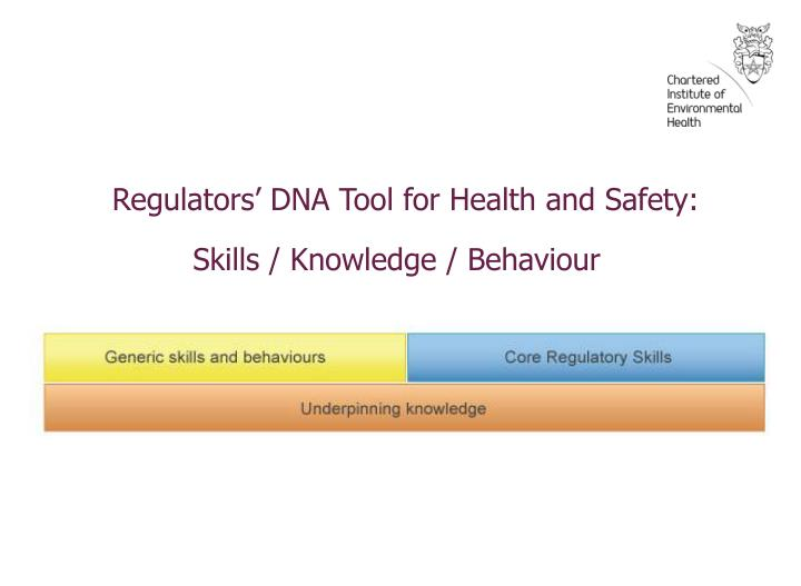 Regulators' DNA Tool for Health and Safety: