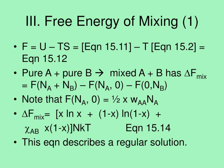 III. Free Energy of Mixing (1)