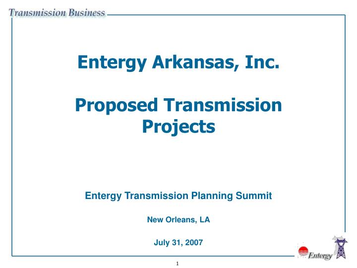 entergy arkansas inc proposed transmission projects