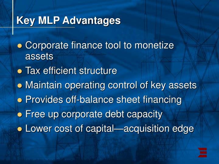 Key MLP Advantages