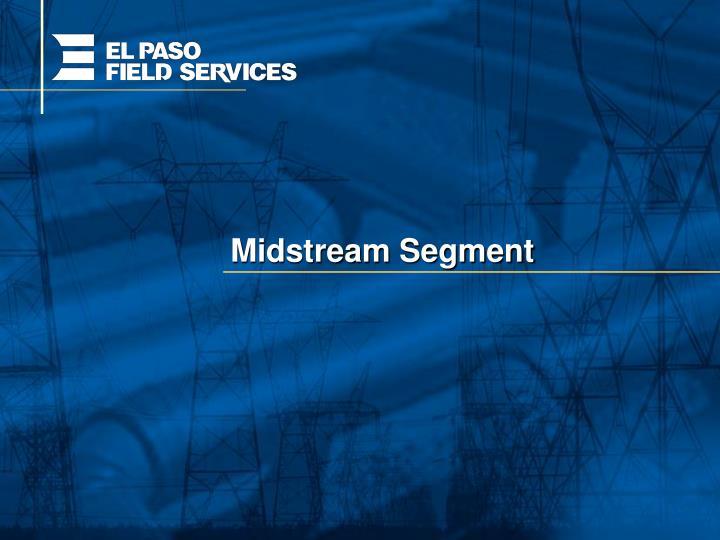 Midstream Segment