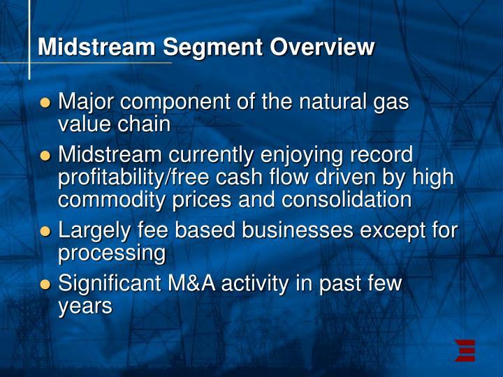Midstream Segment Overview