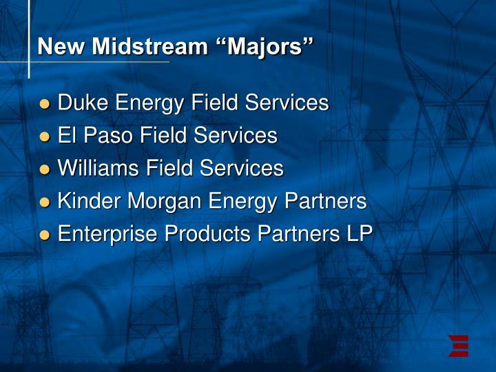 "New Midstream ""Majors"""