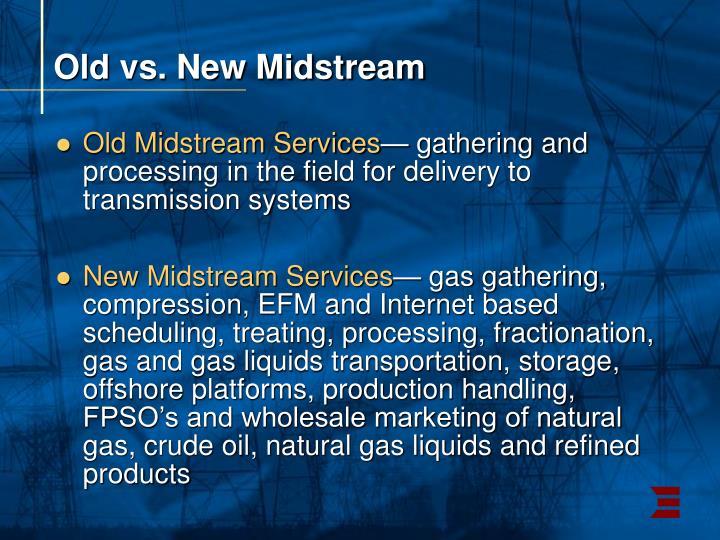 Old vs. New Midstream