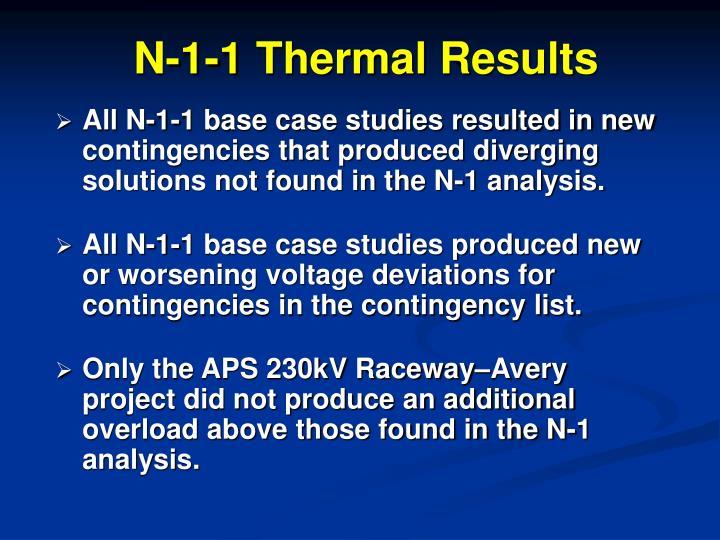 N-1-1 Thermal Results