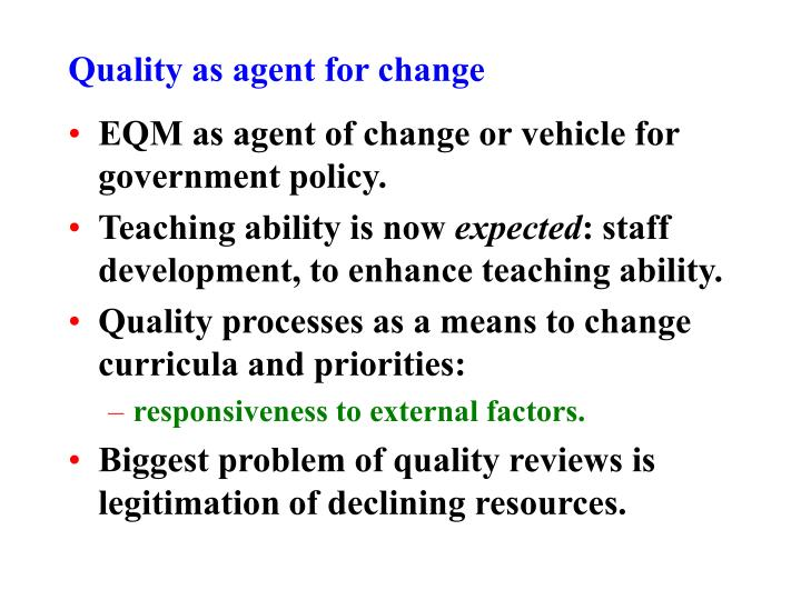Quality as agent for change