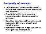 longevity of process