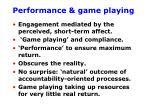 performance game playing