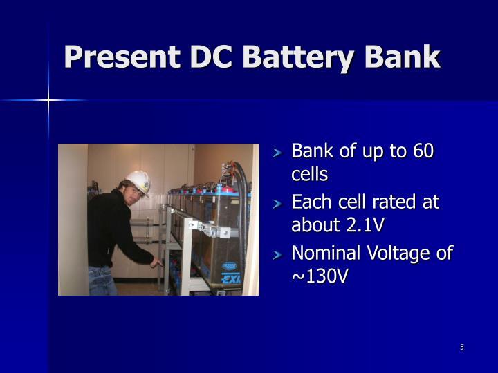 Present DC Battery Bank