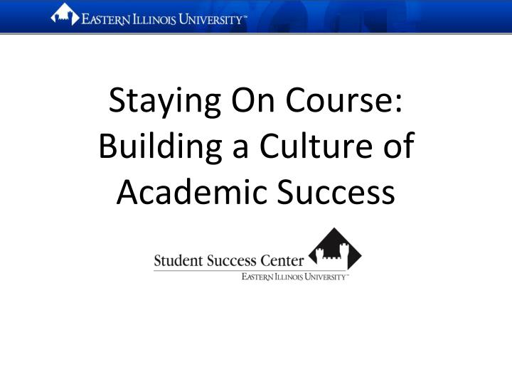 Staying on course building a culture of academic success