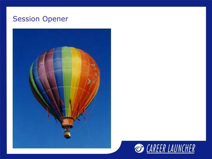 Session opener