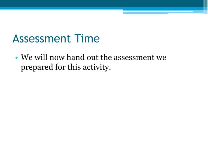 Assessment Time