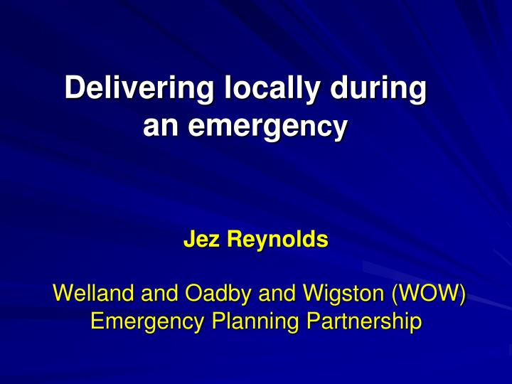 Delivering locally during an emerge ncy