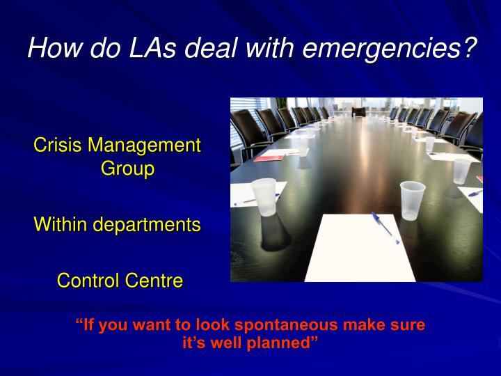 How do LAs deal with emergencies?
