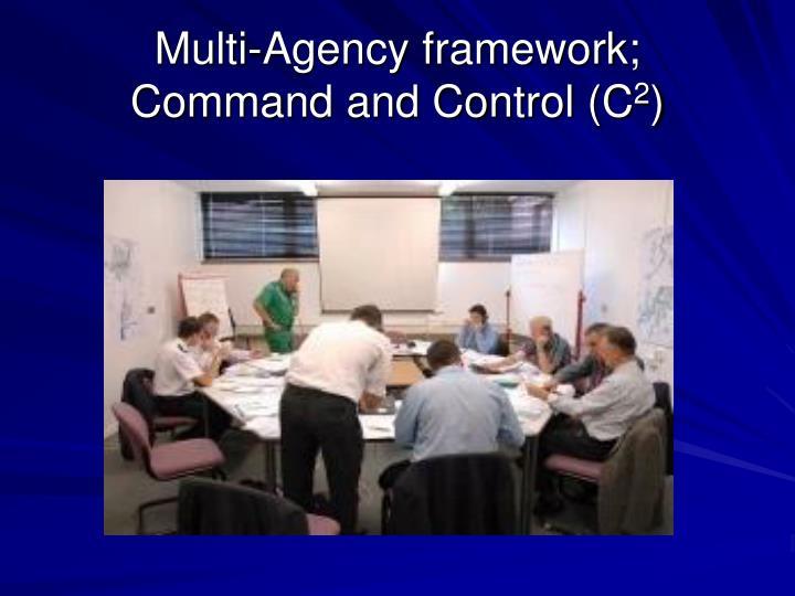 Multi-Agency framework;