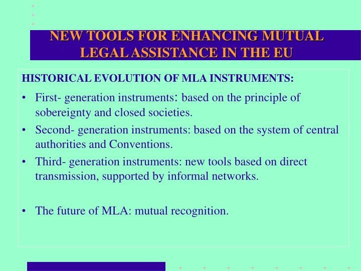 New tools for enhancing mutual legal assistance in the eu1